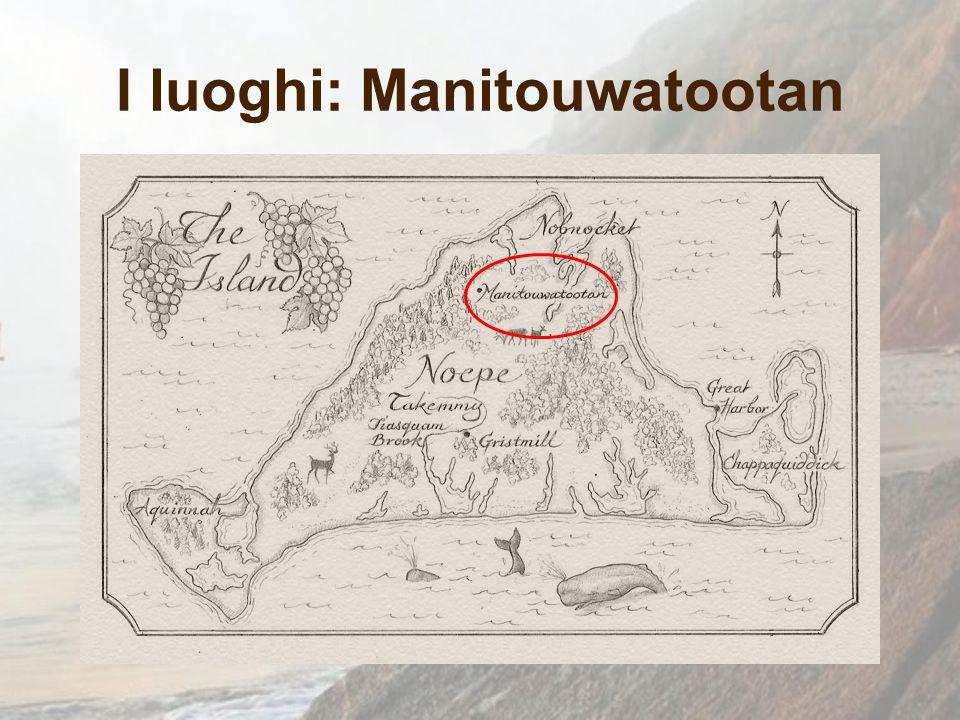 I luoghi: Manitouwatootan