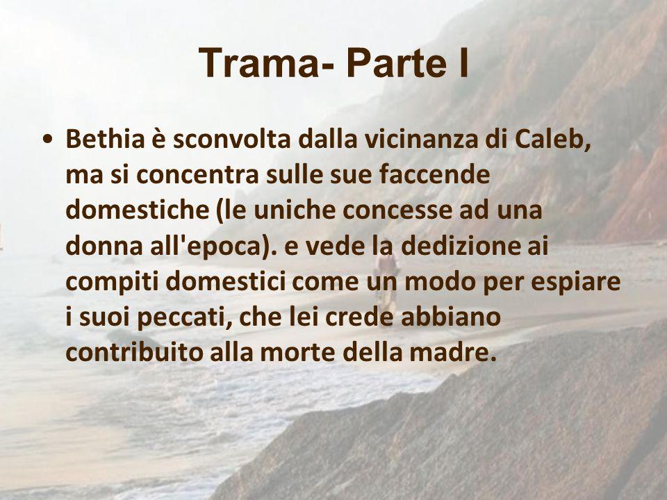 Trama- Parte I Bethia è sconvolta dalla vicinanza di Caleb, ma si concentra sulle sue faccende domestiche (le uniche concesse ad una donna all'epoca).