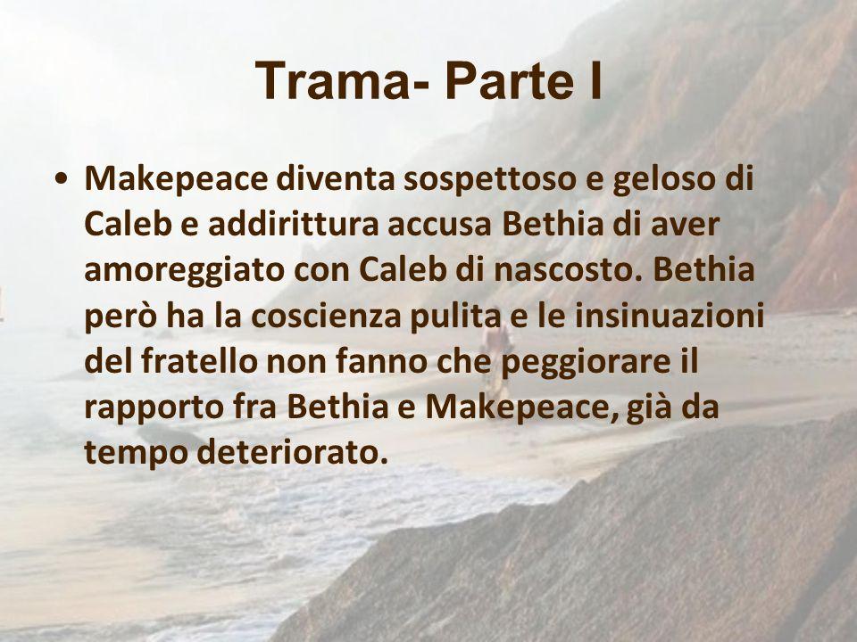 Trama- Parte I Makepeace diventa sospettoso e geloso di Caleb e addirittura accusa Bethia di aver amoreggiato con Caleb di nascosto. Bethia però ha la