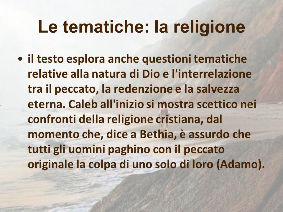 Le tematiche: la religione il testo esplora anche questioni tematiche relative alla natura di Dio e l'interrelazione tra il peccato, la redenzione e l