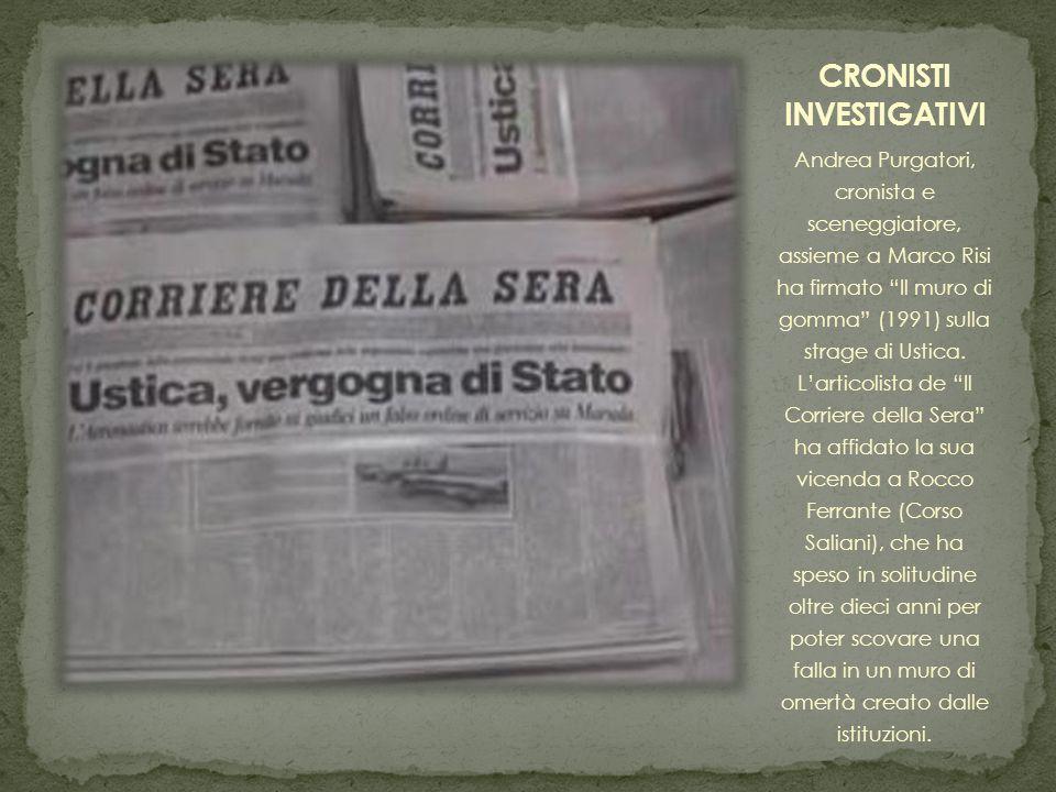 Andrea Purgatori, cronista e sceneggiatore, assieme a Marco Risi ha firmato Il muro di gomma (1991) sulla strage di Ustica.