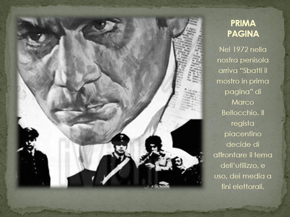 Nel 1972 nella nostra penisola arriva Sbatti il mostro in prima pagina di Marco Bellocchio.