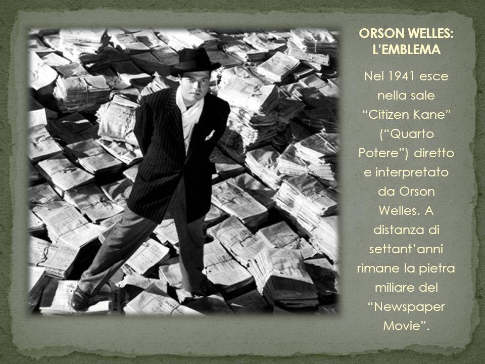 Nel 1941 esce nella sale Citizen Kane ( Quarto Potere ) diretto e interpretato da Orson Welles.