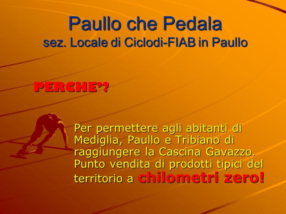 Per permettere agli abitanti di Mediglia, Paullo e Tribiano di raggiungere la Cascina Gavazzo.