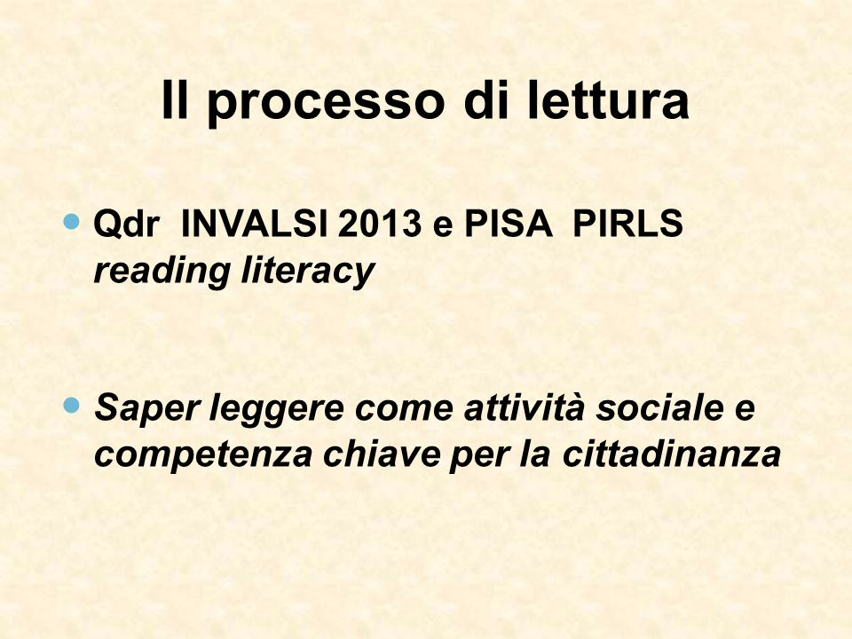Si assume dal Framework OCSE PISA il concetto di reading literacy .