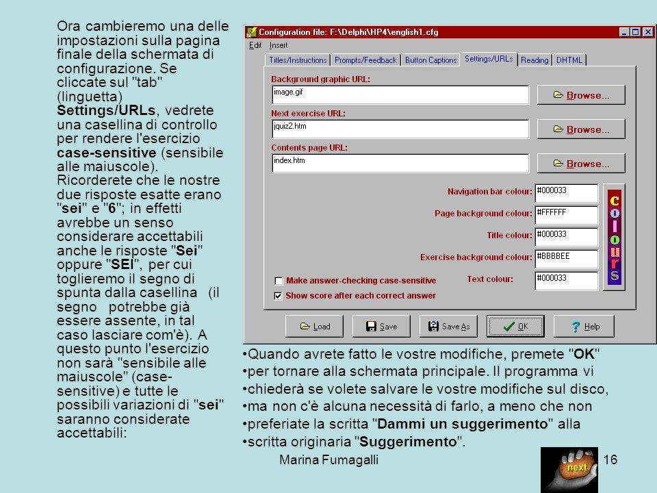 Marina Fumagalli16 Ora cambieremo una delle impostazioni sulla pagina finale della schermata di configurazione. Se cliccate sul