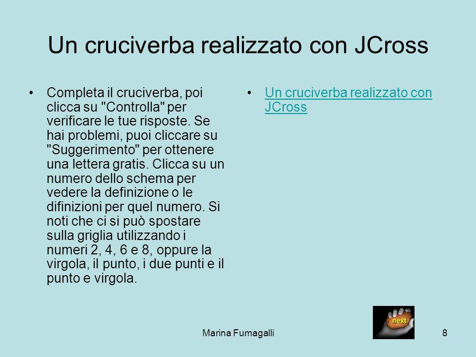 Marina Fumagalli8 Un cruciverba realizzato con JCross Completa il cruciverba, poi clicca su