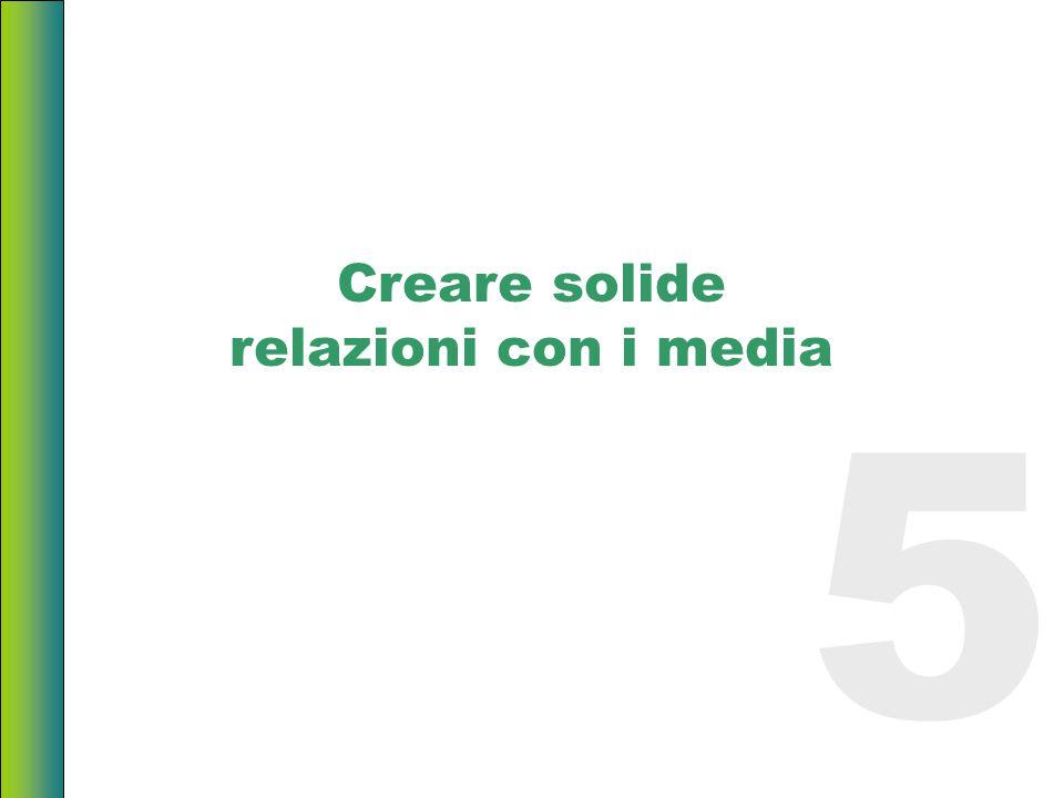 Creare solide relazioni con i media 5