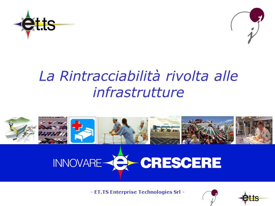 - ET.TS Enterprise Technologies Srl - La Rintracciabilità rivolta alle infrastrutture