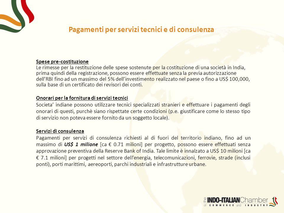 Pagamenti per servizi tecnici e di consulenza Spese pre-costituzione Le rimesse per la restituzione delle spese sostenute per la costituzione di una s