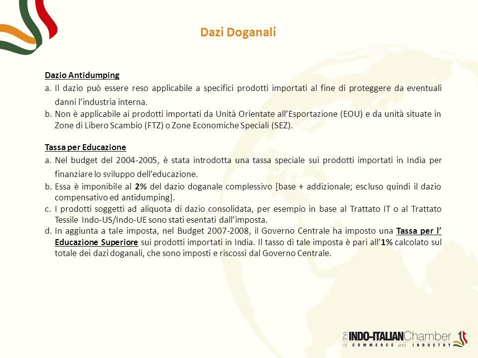 Dazi Doganali Dazio Antidumping a.Il dazio può essere reso applicabile a specifici prodotti importati al fine di proteggere da eventuali danni l'indus