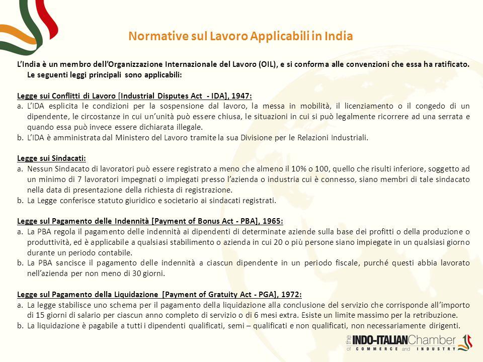 Normative sul Lavoro Applicabili in India L'India è un membro dell'Organizzazione Internazionale del Lavoro (OIL), e si conforma alle convenzioni che
