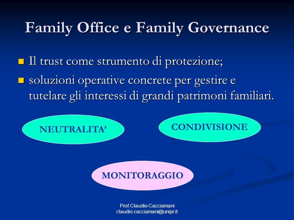 Prof.Claudio Cacciamani claudio.cacciamani@unipr.it Family Office e Family Governance Il trust come strumento di protezione; Il trust come strumento d