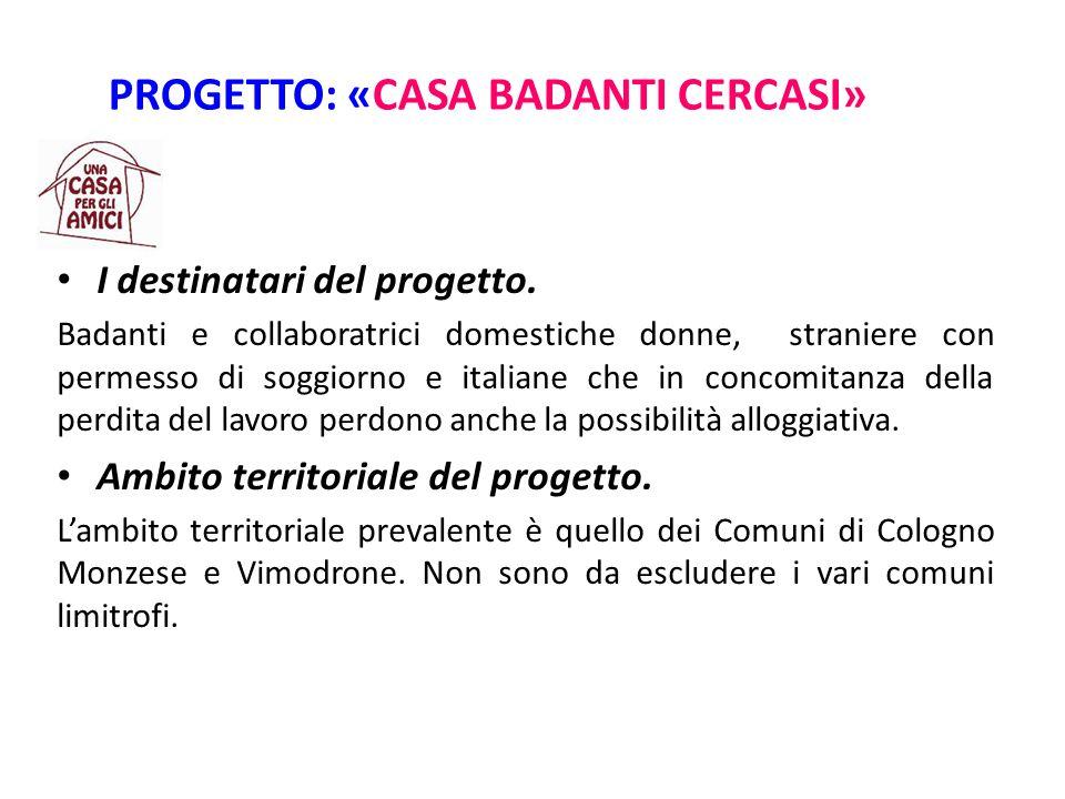 PROGETTO: «CASA BADANTI CERCASI» I destinatari del progetto.