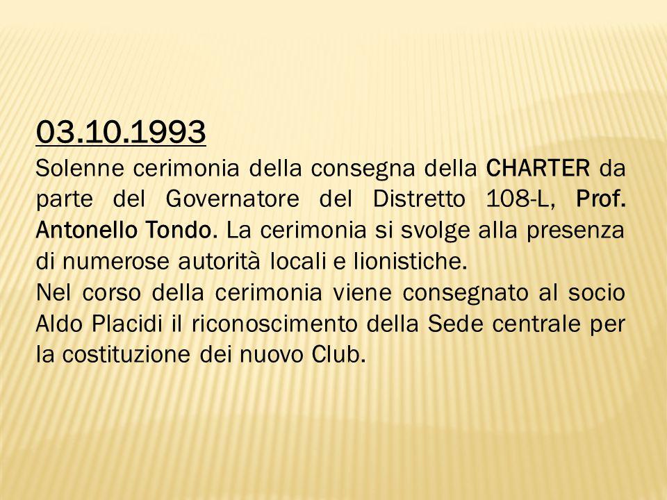 03.10.1993 Solenne cerimonia della consegna della CHARTER da parte del Governatore del Distretto 108-L, Prof.