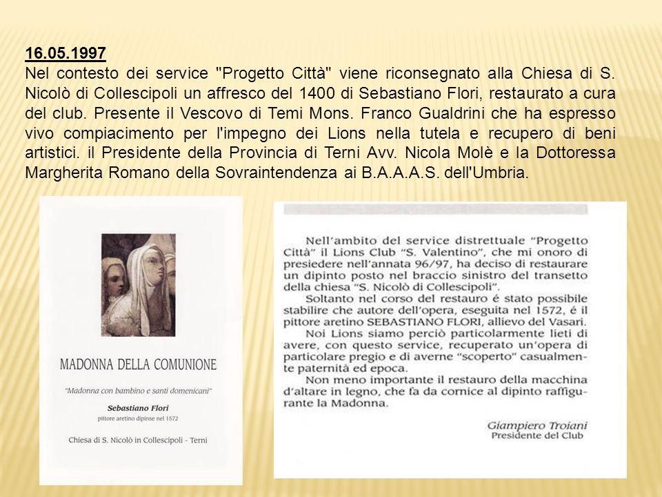 16.05.1997 Nel contesto dei service Progetto Città viene riconsegnato alla Chiesa di S.