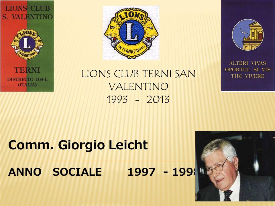 LIONS CLUB TERNI SAN VALENTINO 1993 - 2013 Comm. Giorgio Leicht ANNO SOCIALE 1997 - 1998