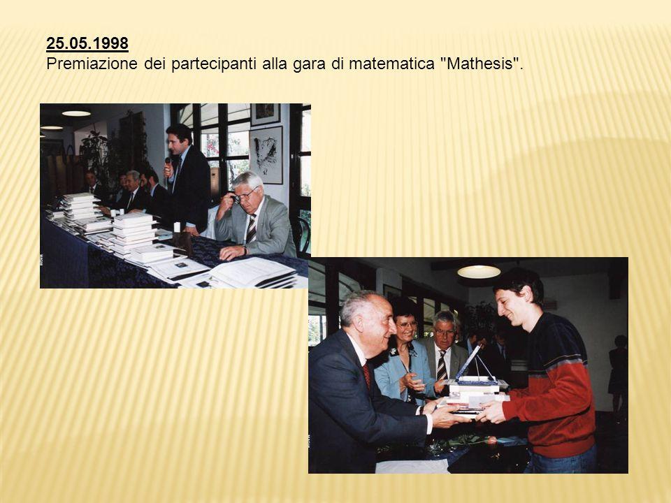25.05.1998 Premiazione dei partecipanti alla gara di matematica Mathesis .