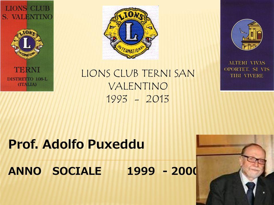 LIONS CLUB TERNI SAN VALENTINO 1993 - 2013 Prof. Adolfo Puxeddu ANNO SOCIALE 1999 - 2000