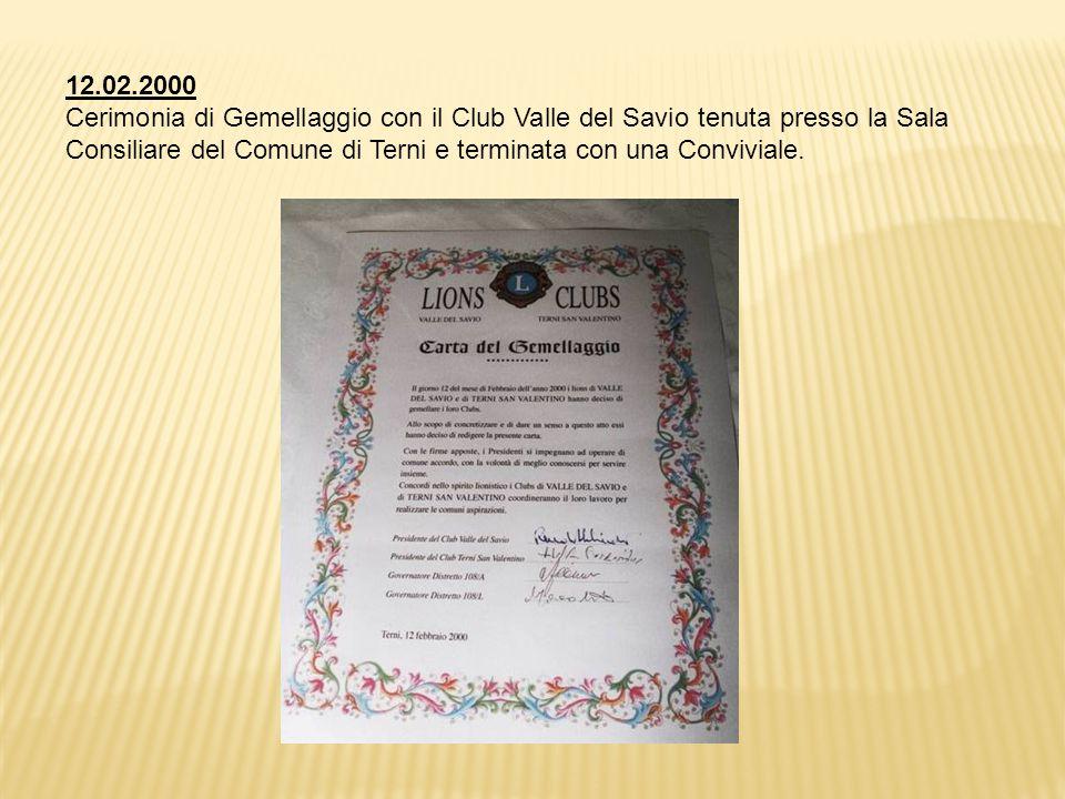 12.02.2000 Cerimonia di Gemellaggio con il Club Valle del Savio tenuta presso la Sala Consiliare del Comune di Terni e terminata con una Conviviale.