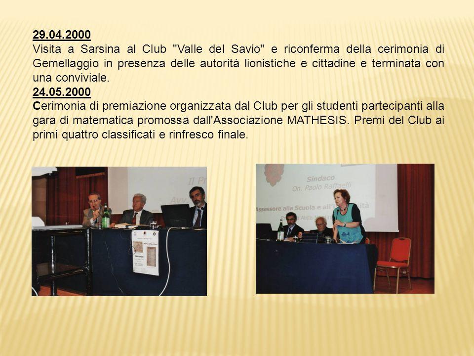 29.04.2000 Visita a Sarsina al Club Valle del Savio e riconferma della cerimonia di Gemellaggio in presenza delle autorità lionistiche e cittadine e terminata con una conviviale.