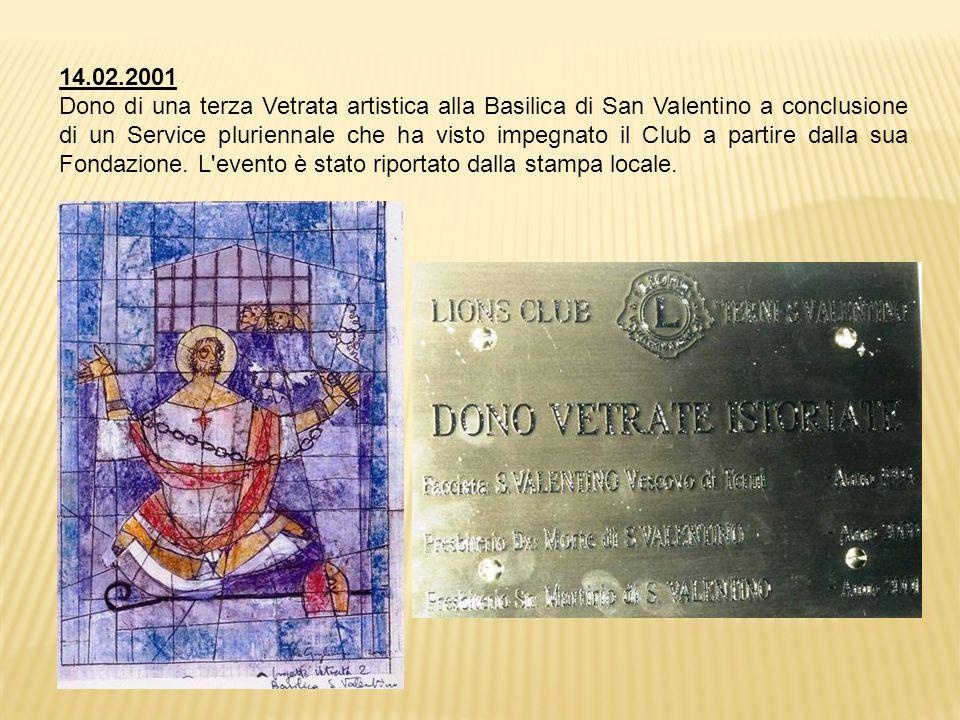 14.02.2001 Dono di una terza Vetrata artistica alla Basilica di San Valentino a conclusione di un Service pluriennale che ha visto impegnato il Club a partire dalla sua Fondazione.