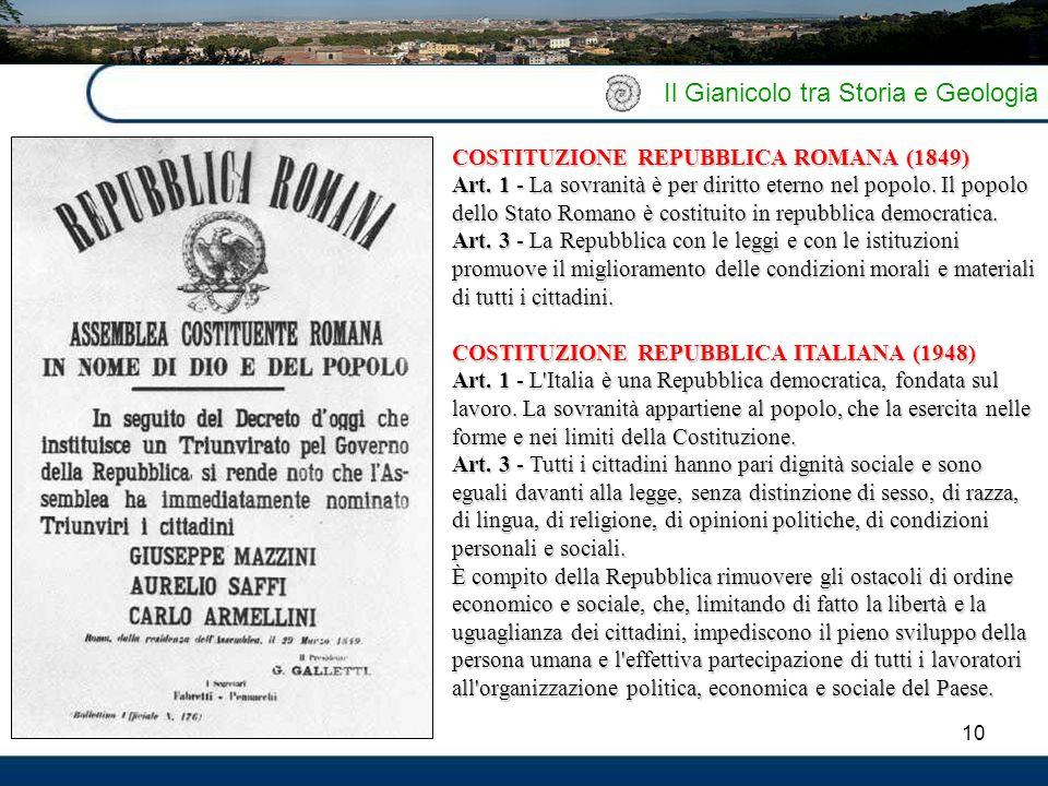 10 Il Gianicolo tra Storia e Geologia COSTITUZIONE REPUBBLICA ROMANA (1849) Art. 1 - La sovranità è per diritto eterno nel popolo. Il popolo dello Sta