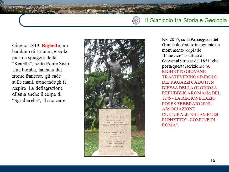 """15 Il Gianicolo tra Storia e Geologia Giugno 1849. Righetto, un bambino di 12 anni, è sulla piccola spiaggia della """"Renella"""", sotto Ponte Sisto. Una b"""