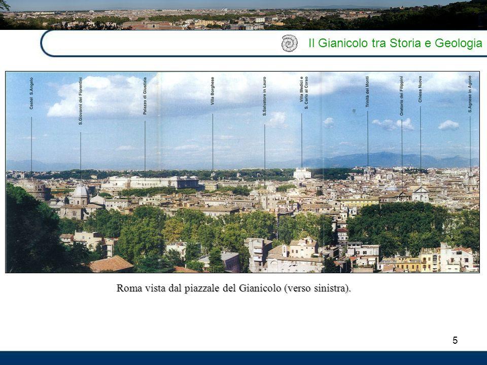 5 Il Gianicolo tra Storia e Geologia Roma vista dal piazzale del Gianicolo (verso sinistra).