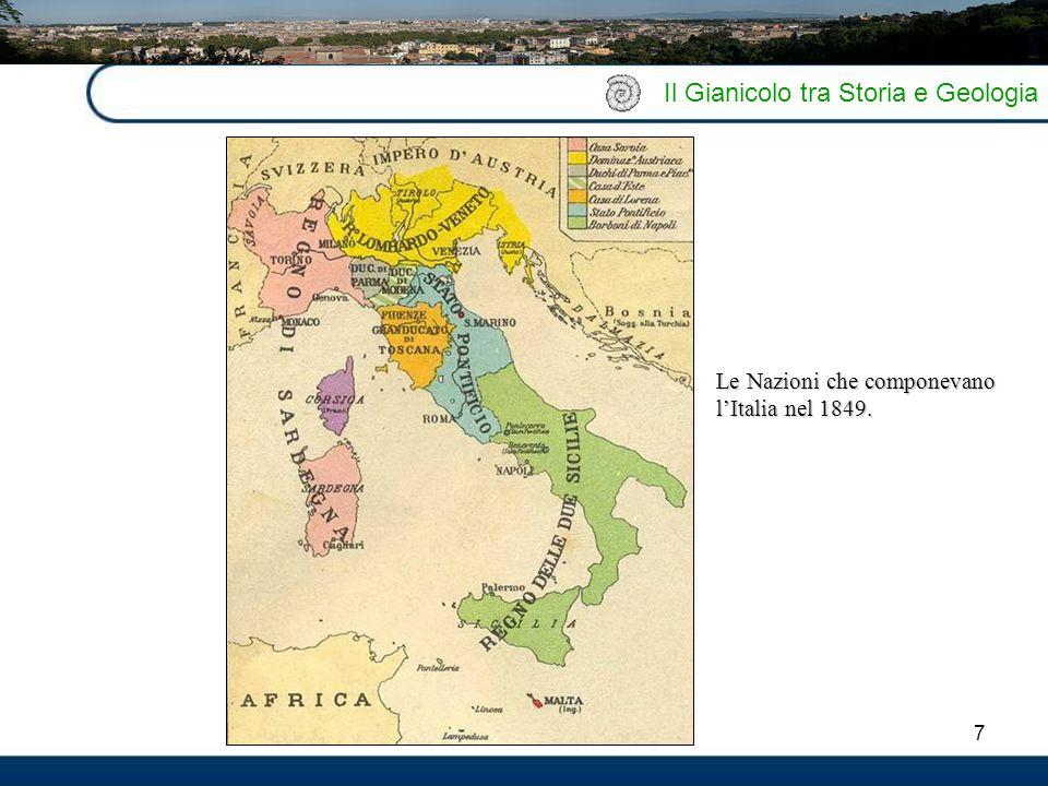7 Il Gianicolo tra Storia e Geologia Le Nazioni che componevano l'Italia nel 1849.