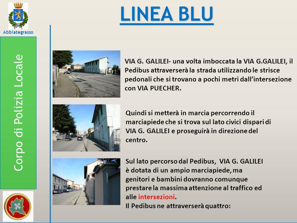 Corpo di Polizia Locale Abbiategrasso LINEA BLU 1) Intersezione con VIA FIUME: mancano le strisce pedonali, MASSIMA ATTENZIONE.