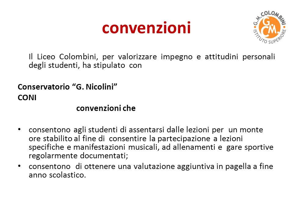 convenzioni Il Liceo Colombini, per valorizzare impegno e attitudini personali degli studenti, ha stipulato con Conservatorio G.