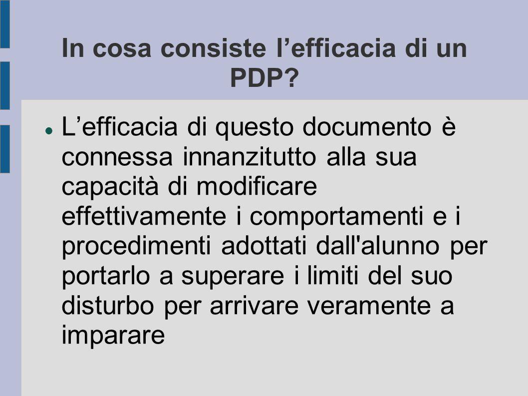 In cosa consiste l'efficacia di un PDP? L'efficacia di questo documento è connessa innanzitutto alla sua capacità di modificare effettivamente i compo