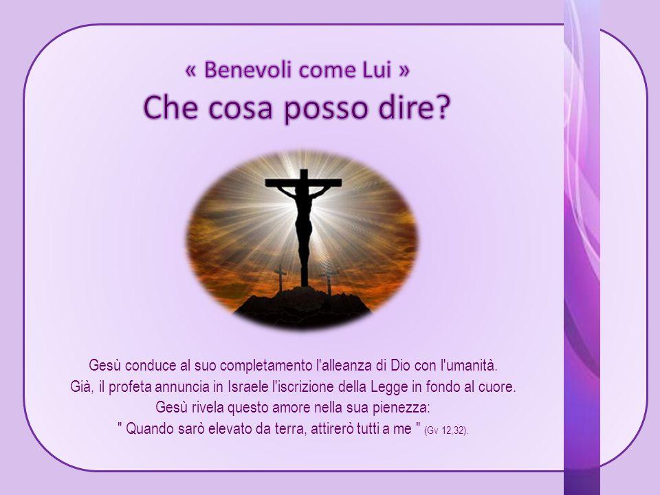 Gesù conduce al suo completamento l alleanza di Dio con l umanità.