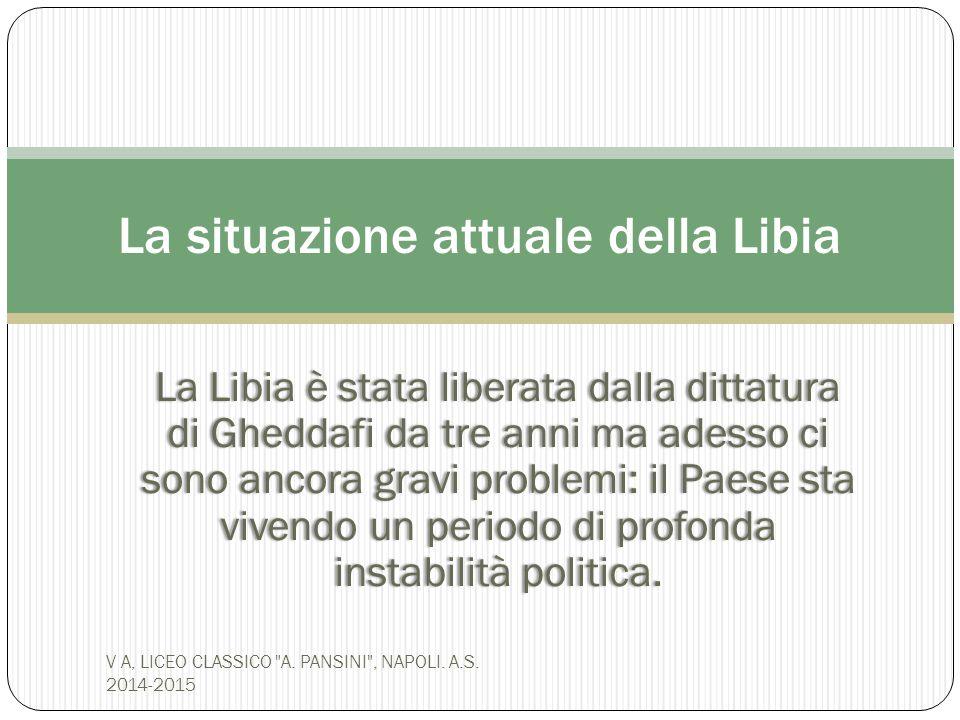 La Libia è stata liberata dalla dittatura di Gheddafi da tre anni ma adesso ci sono ancora gravi problemi: il Paese sta vivendo un periodo di profonda