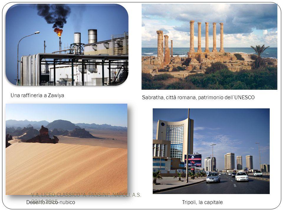 Deserto libico-nubico Una raffineria a Zawiya Tripoli, la capitale Sabratha, città romana, patrimonio dell'UNESCO V A, LICEO CLASSICO