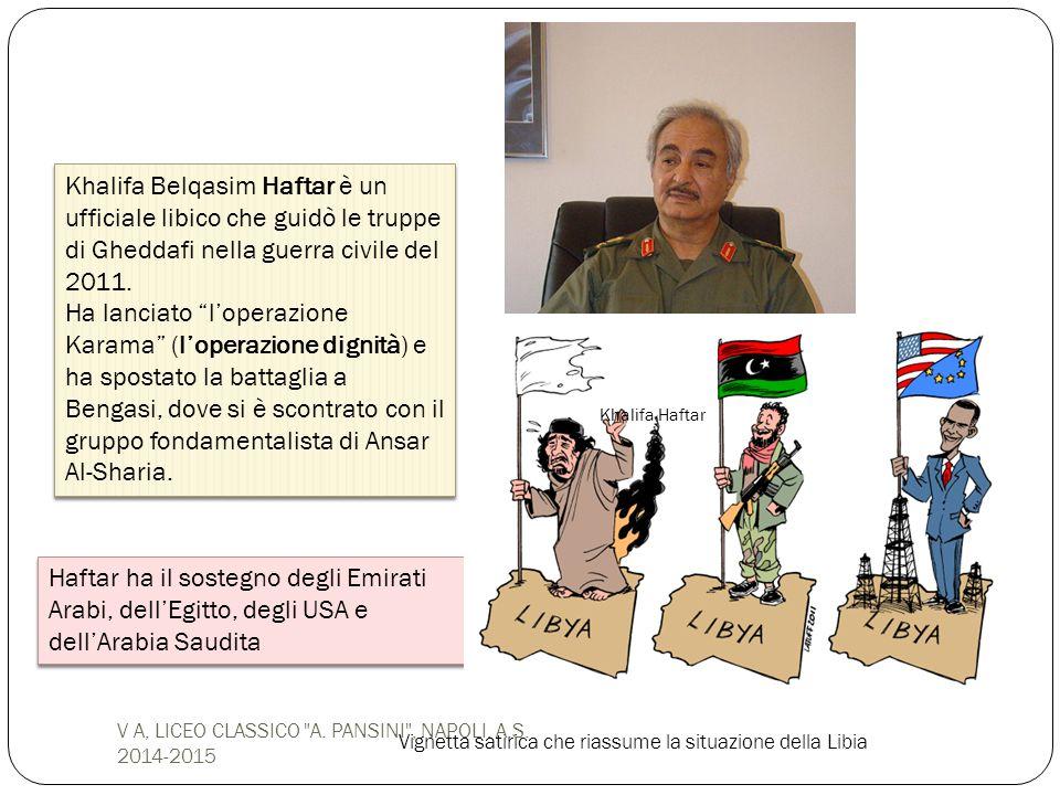 "Khalifa Belqasim Haftar è un ufficiale libico che guidò le truppe di Gheddafi nella guerra civile del 2011. Ha lanciato ""l'operazione Karama"" (l'opera"