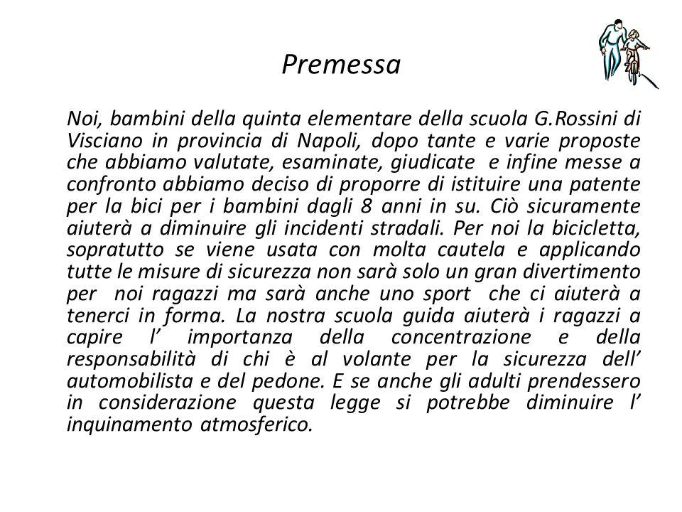Premessa Noi, bambini della quinta elementare della scuola G.Rossini di Visciano in provincia di Napoli, dopo tante e varie proposte che abbiamo valut