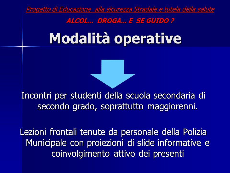 Modalità operative Incontri per studenti della scuola secondaria di secondo grado, soprattutto maggiorenni.