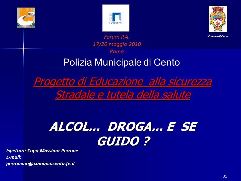 Polizia Municipale di Cento 31 Progetto di Educazione alla sicurezza Stradale e tutela della salute ALCOL...