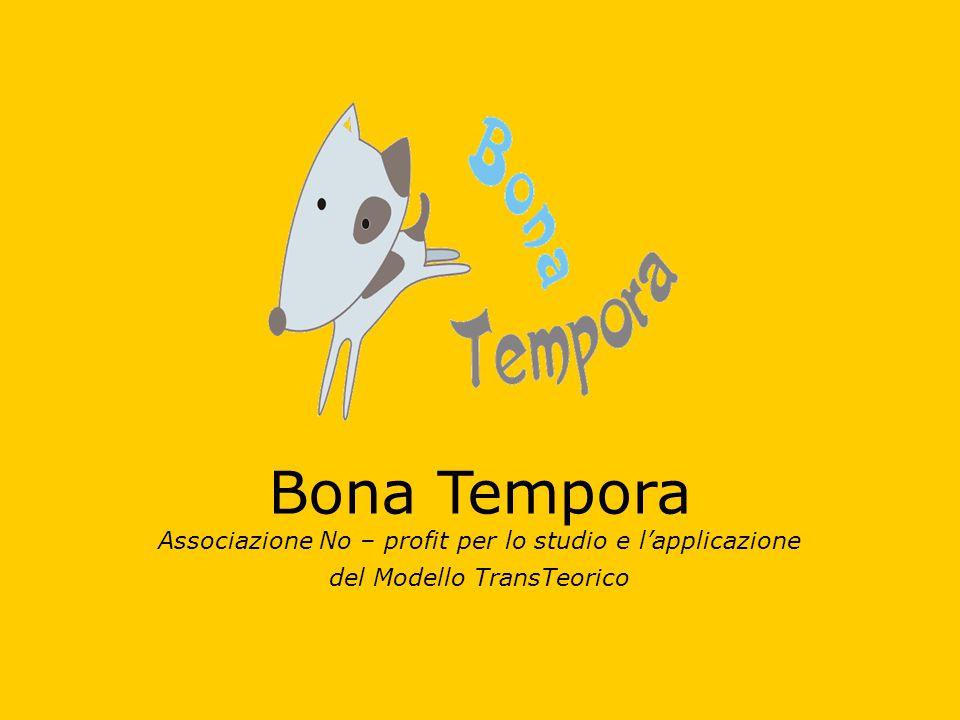 Bona Tempora Associazione No – profit per lo studio e l'applicazione del Modello TransTeorico