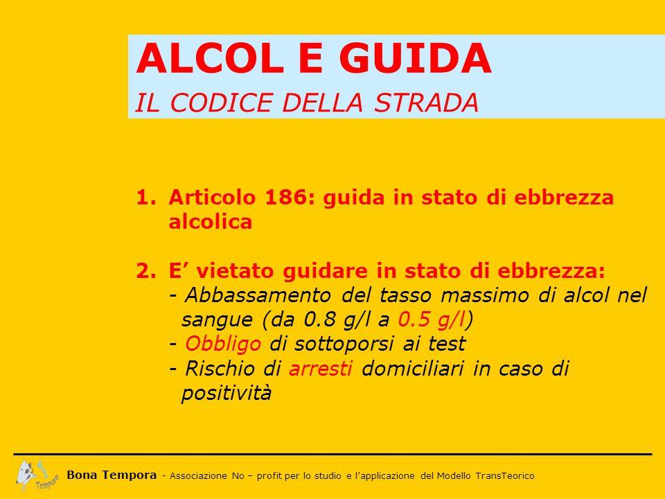 Bona Tempora - Associazione No – profit per lo studio e l'applicazione del Modello TransTeorico ALCOL E RIFLESSI Al tasso alcolemico di 0,50 g/l…