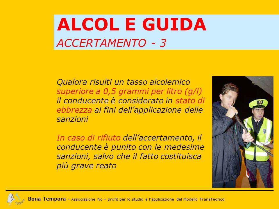 Bona Tempora - Associazione No – profit per lo studio e l'applicazione del Modello TransTeorico ALCOL E RIFLESSI Basta un tasso alcolico di 1.0…