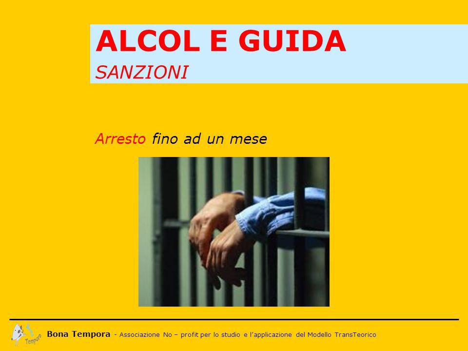 Bona Tempora - Associazione No – profit per lo studio e l'applicazione del Modello TransTeorico ALCOL E GUIDA AMMENDA Da 258,00 € a 1032,00 €