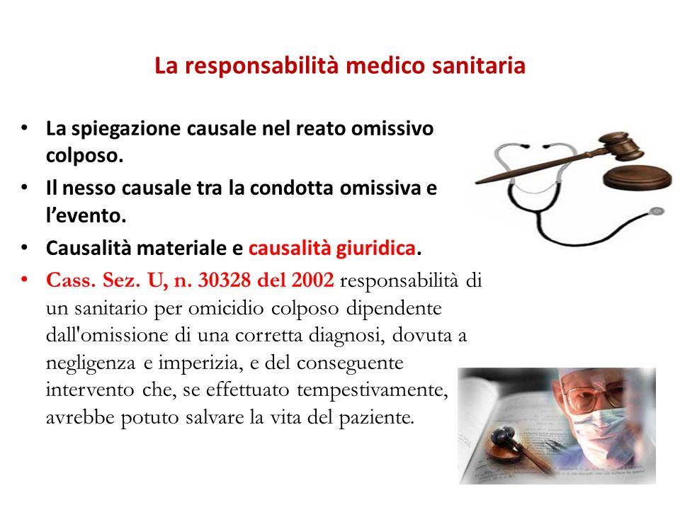 La responsabilità medico sanitaria La spiegazione causale nel reato omissivo colposo.