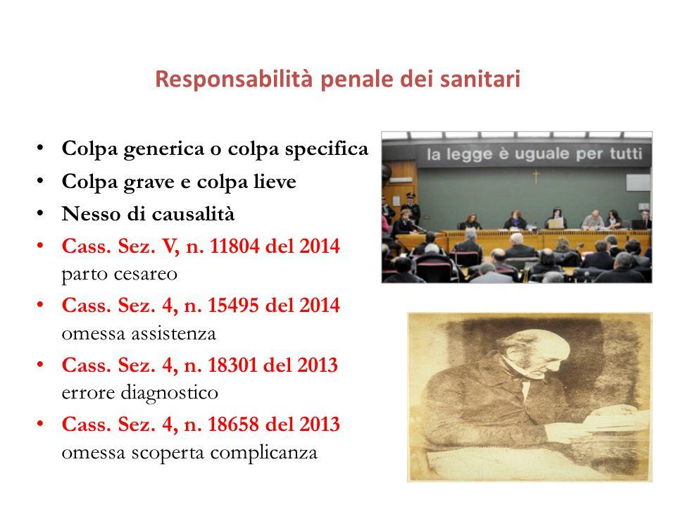 Responsabilità penale dei sanitari Colpa generica o colpa specifica Colpa grave e colpa lieve Nesso di causalità Cass.