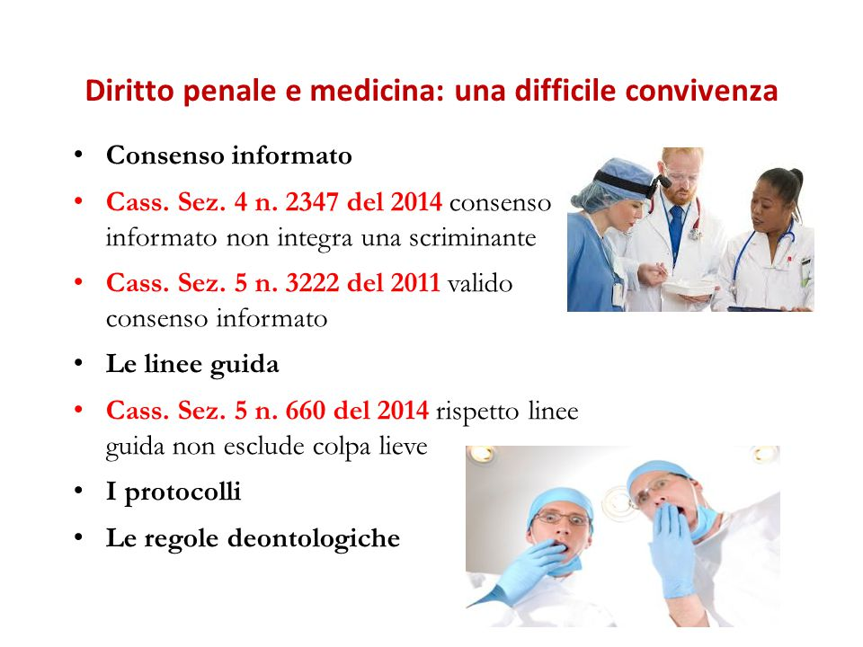 Diritto penale e medicina: una difficile convivenza Consenso informato Cass.