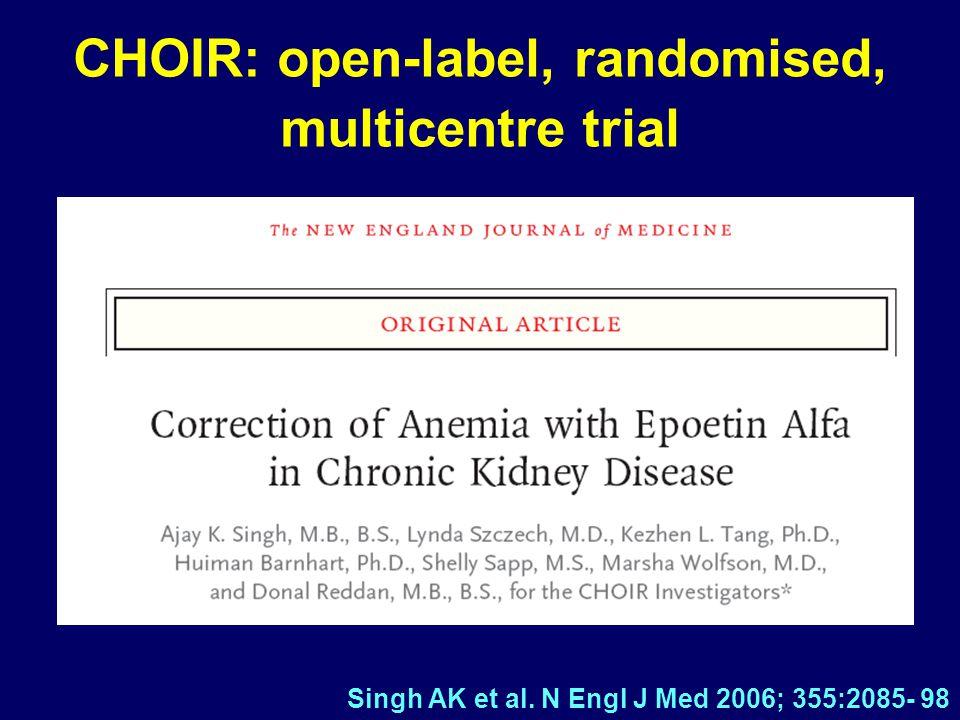 Singh AK et al. N Engl J Med 2006; 355:2085- 98 CHOIR: open-label, randomised, multicentre trial