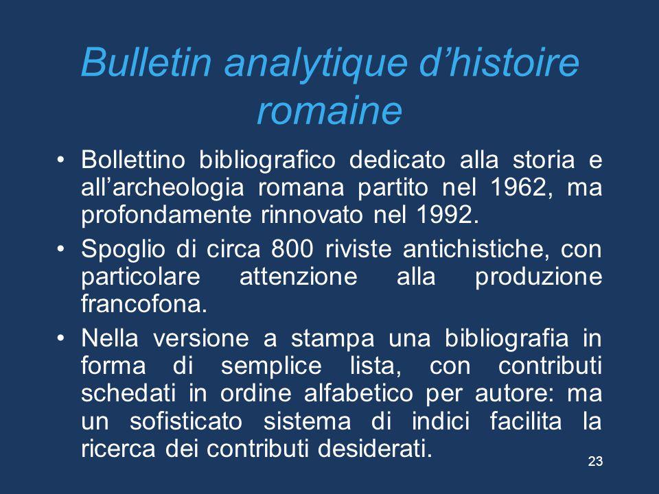 Bulletin analytique d'histoire romaine Bollettino bibliografico dedicato alla storia e all'archeologia romana partito nel 1962, ma profondamente rinno