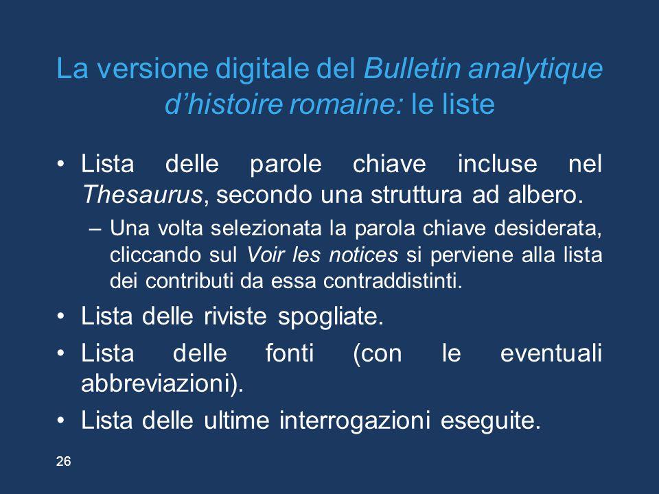 26 La versione digitale del Bulletin analytique d'histoire romaine: le liste Lista delle parole chiave incluse nel Thesaurus, secondo una struttura ad